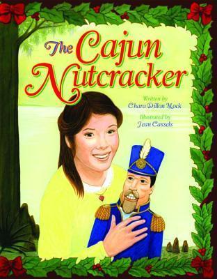 Cajun Nutcracker, The  by  Chara Mock