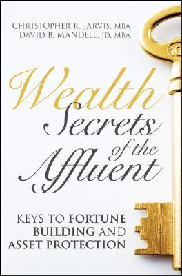 Wealth Protection: Build and Preserve Your Financial Fortress  by  Christopher R. Jarvis