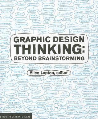 Graphic Design Thinking  by  Ellen Lupton