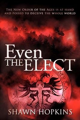 Even the Elect  by  Shawn Hopkins