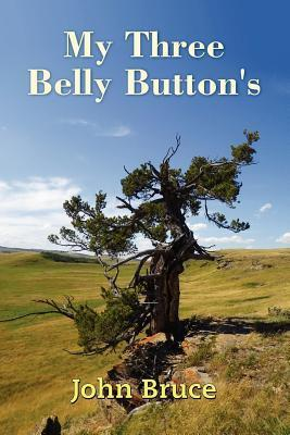 My Three Belly Buttons  by  John Bruce