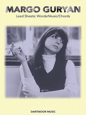 Margo Guryan Lead Sheets: Words/Music/Chords  by  Margo Guryan