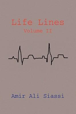Life Lines Volume II  by  Amir Ali Siassi