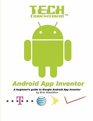 Tech Empowerment: Android App Inventor Eric Hamilton