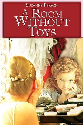 A Room Without Toys  by  Suzanne Person
