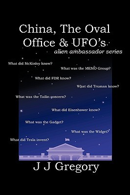 China, the Oval Office, and UFOs (Alien Ambassador, #2)  by  J.J. Gregory