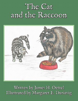 The Cat and the Raccoon  by  James H. Oettel