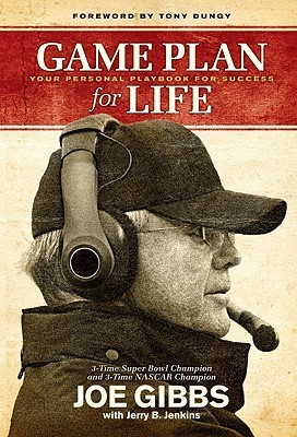 Game Plan for Life: Your Personal Playbook for Success Joe Gibbs