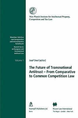 The Future Of Transnational Antitrust: From Comparative To Common Competition Law  by  Josef Drexl