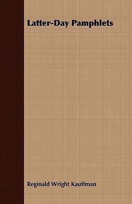Latter-Day Pamphlets  by  Reginald Wright Kauffman
