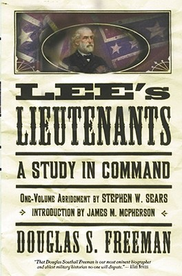 Lee: An Abridgement in One Volume of the Four-Volume R.E. Lee Douglas Southall Freeman by Douglas Southall Freeman