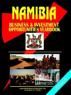 Namibia Business and Investment Opportunities Yearbook  by  USA International Business Publications
