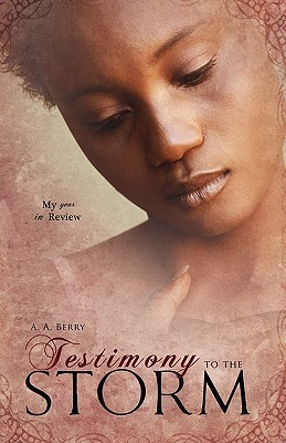 Testimony to the Storm  by  A.A. Berry