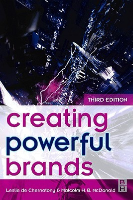 Creating Powerful Brands in Consumer, Service and Industrial Markets Leslie de Chernatony