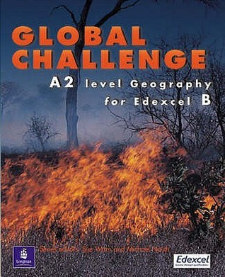 Global Challenge A2 Level Geography for Edexel B  by  Bill Horden