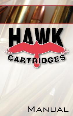 Hawk Cartridges Reloading Manual  by  Fred D. Zeglin