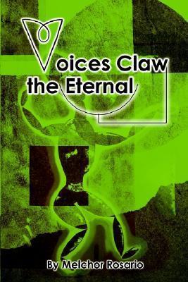 Voices Claw the Eternal Melchor E. Rosario