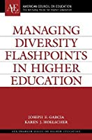 Managing Diversity Flashpoints in Higher Education (Ace/Praeger Series on Higher Education)  by  Joseph E. Garcia