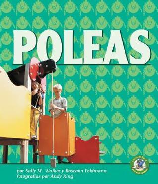 Poleas/Pulleys (Libros De Fisica Para Madrugadores) Sally M. Walker