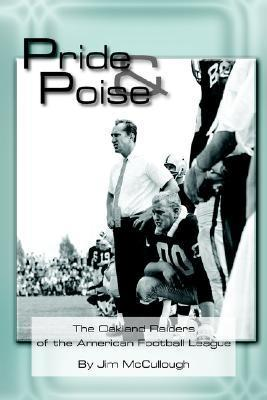 Pride and Poise: The Oakland Raiders of the American Football League Jim McCullough