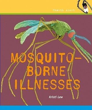 Mosquito-Borne Illnesses  by  Kristi Lew