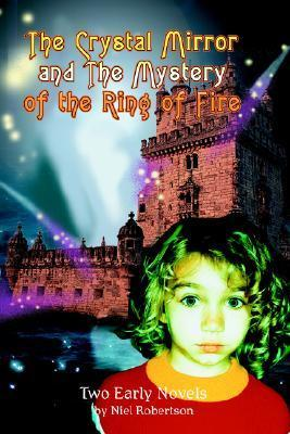 The Crystal Mirror and the Mystery of the Ring of Fire: A Renton Brack Detective Story Niel Robertson