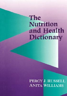 Nutrition & Health Dictionary Hardbound  by  Percy J. Russell