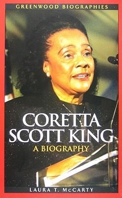 Coretta Scott King: A Biography Laura T. Mccarty
