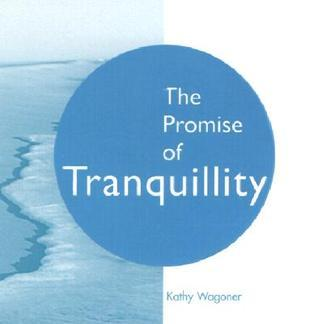 The Promise of Tranquillity  by  Kathy Wagoner
