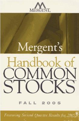Mergents Handbook of Common Stocks Fall 2005 Mergent Inc
