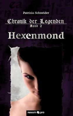 Hexenmond (Chronik der Legenden, #2)  by  Patrizia Schneider