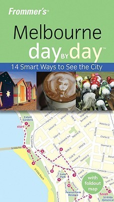 Frommers Melbourne Day Day by Lee Mylne