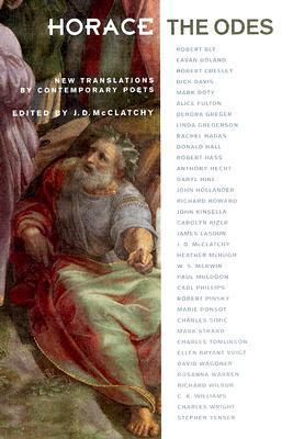 The Odes: New Translations  by  Contemporary Poets by Horace