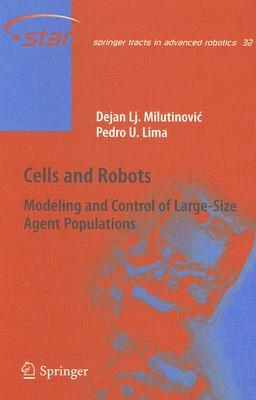 Cells and Robots: Modeling and Control of Large-Size Agent Populations Pedro U. Lima