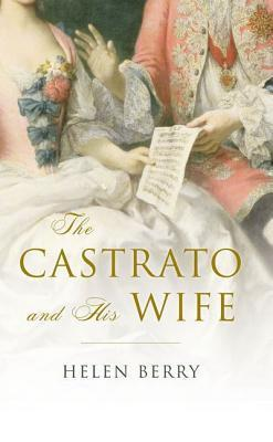 The Castrato and His Wife  by  Helen Berry