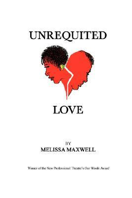 Unrequited Love  by  Melissa Maxwell
