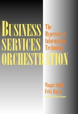 Business Services Orchestration: The Hypertier of Information Technology Waqar Sadiq