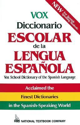 Vox Diccionario Escolar de La Lengua Espanola = Vox School Dictionary of the Spanish Language National Textbook Company