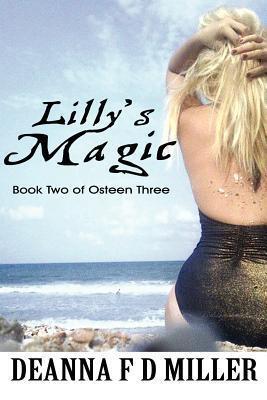 Lillys Magic: Book Two of Osteen Three Deanna F.D. Miller