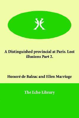 A Distinguished Provincial at Paris. Lost Illusions Part 2.  by  Honoré de Balzac