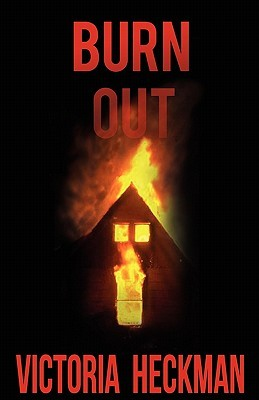 Burn Out  by  Victoria Heckman
