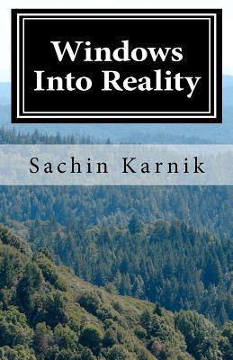 Windows Into Reality: 64 Windows Into the Human Condition  by  Sachin J. Karnik