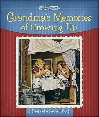 Grandmas Memories of Growing Up: A Keepsake Record Book  by  Saturday Evening Post