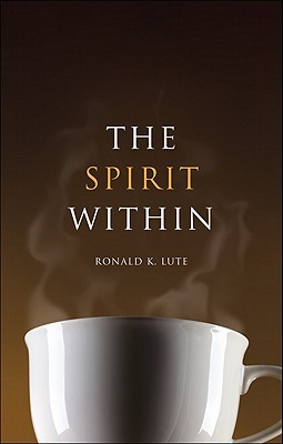 The Spirit Within  by  Ronald K. Lute