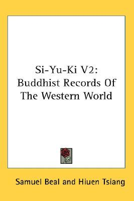 Buddhist Records Of The Western World: Translated From The Chinese Of Hiuen Tsiang (Bound In One) (Bound In One) (A.D. 629/In Two Volumes)  by  Xuanzang