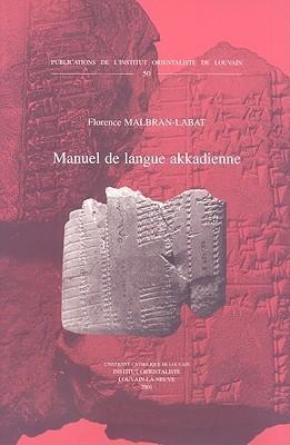 Manuel de Langue Akkadienne  by  F. Malbran-Labat