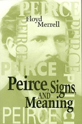 Peirce Signs & Meaning Floyd Merrell