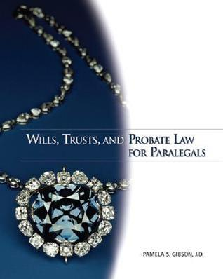 Wills, Trusts, and Probate Law for Paralegals Pamela S. Gibson