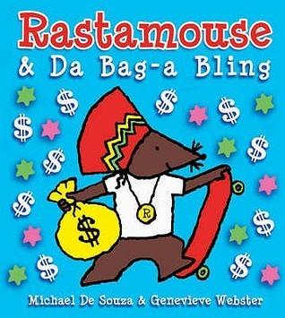 Rastamouse And Da Bag A Bling  by  Michael De Souza