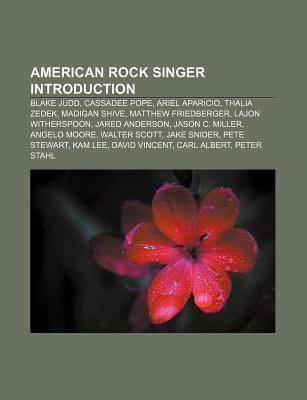 American Rock Singer Introduction: Blake Judd, Cassadee Pope, Ariel Aparicio, Thalia Zedek, Madigan Shive, Matthew Friedberger  by  Source Wikipedia
